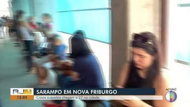 Casos de suspeita de Sarampo chegam a 27 em Nova Friburgo, no RJ - Dois casos estão confirmados na cidade.