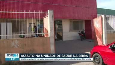 Médica é assaltada em estacionamento de posto de saúde da Serra, no ES - A médica teve o carro roubado.
