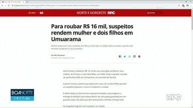 Assaltantes invadem casa de Umuarama e roubam R$16 mil - Mãe e dois filhos ficaram sob a mira de armas. Câmeras de segurança registraram a ação dos criminosos.
