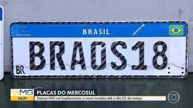Implantação das novas placas do Mercosul em MG está prevista para 2 de março - Portaria publicada pelo órgão prevê que ajustes devem ser concluídos dentro de 30 dias. As placas entraram em vigor no país no dia 31 de janeiro.