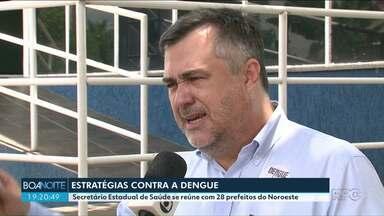 Secretário de saúde do Estado se reúne com prefeitos do Noroeste - Entre os assuntos discutidos, foram definidas estratégias de combate à dengue.
