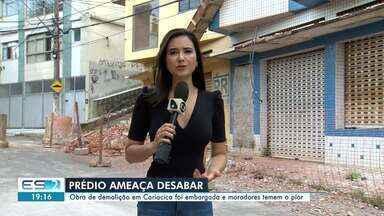 Obra de demolição em Cariacica foi embargada e moradores temem o pior - Prédio ameça desabar.