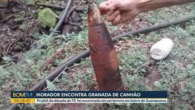 Homem encontra granada de canhão em terreno na região de Guarapuava - O projétil deve ser da década de 70 e foi recolhido pelo exército.
