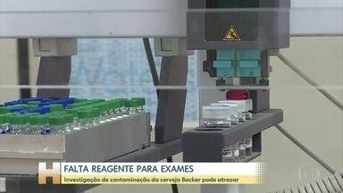 Falta de reagentes pode atrasar investigações de contaminação na cerveja - Os reagentes enviados pelo Ministério da Agricultura acabaram e os que foram comprados pela polícia de Minas Gerais ainda não chegaram. Testes de laboratório não podem ser feitos sem os reagentes.