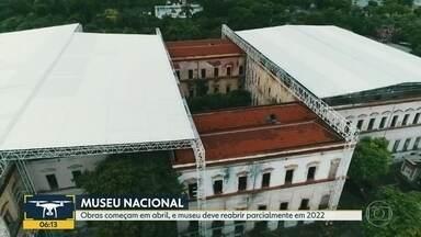 Museu Nacional abre parcialmente em 2022 - Obra completa vai demorar um pouco mais.