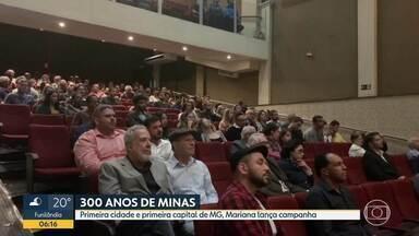 Mariana, primeira capital de Minas Gerais, lança campanha sobre os 300 anos do estado - Agenda de atividades comemorativas foi divulgada em evento.