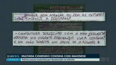 Coxinha e maionese rendem multa para motorista em Ponta Grossa - Polícia autuou motorista por desatenção no trânsito.