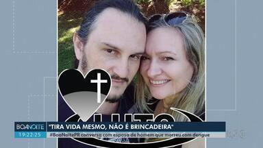 Conversamos com a família de mais uma vítima da dengue em Londrina - Homem de 45 anos morreu esta semana. Os casos de dengue vêm aumentando de forma preocupante a cada boletim