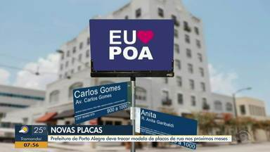 Prefeitura de Porto Alegre deve trocar modelo de placas de rua nos próximos meses - Investimento é de 10 milhões de reais.