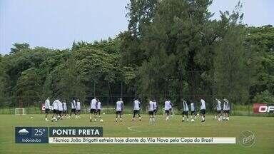 Com novo técnico, Ponte Preta enfrenta o Vila Nova pela 2ª fase da Copa do Brasil - Estreia do ex-goleiro João Brigatti à frente da Macaca acontece no Moisés Lucarelli, às 21h30 desta quinta-feira (27).