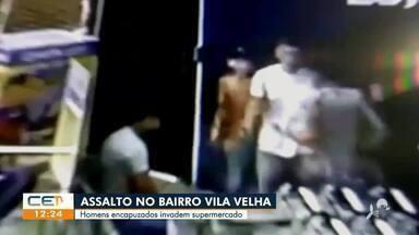 Homens encapuzados invadem supermercado no Bairro Vila Velha - Saiba mais no g1.com.br/ce