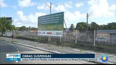 JPB2JP: Justiça Federal na Paraíba suspende obras no Parque Ecológico Sanhauá - Prefeitura vai recorrer.