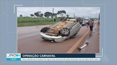 Veja o balanço das ações realizadas no período de carnaval em Rondônia - Segundo a PRF, quase 70 ocorrências foram registradas