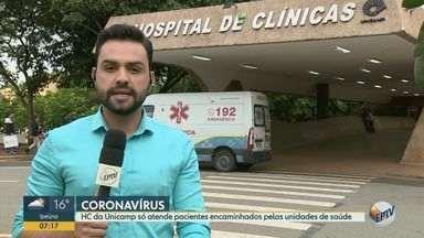 Governo do estado alerta que HC da Unicamp não atende casos suspeitos de coronavírus - Hospital de Clínicas é referência no atendimento de casos graves, que são encaminhados por unidades de saúde. Pacientes com suspeita da doença devem procurar UBSs ou UPAs.