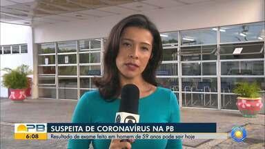 Resultado de exame para confirmar caso de coronavírus, na PB, deve sair nesta sexta, 28 - Primeiro caso suspeito de coronavírus na Paraíba está investigado pela SES.