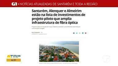 Ampliação de serviço de fibra óptica no oeste do Pará é destaque no G1 - Confira as informações no maior portal de notícias da região.