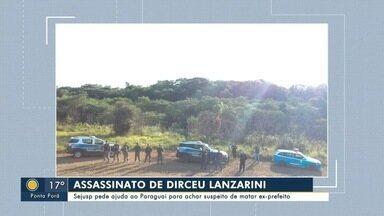 Autoridades brasileiras pedem ajuda à polícia paraguaia para prender suspeito de homicídio - Polícias procuram por assassino de ex-prefeito e chefe da Casa Civil do governo de MS.