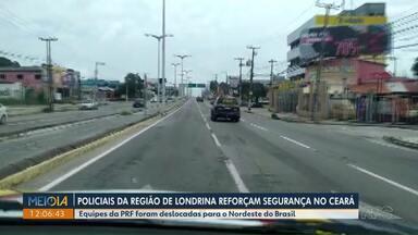 Policias de Londrina e região vão ao Ceará reforçar a segurança - Apesar deste desfalque nas equipes daqui, outros policiais foram remanejados pra que o patrulhamento no paraná não fique prejudicado.