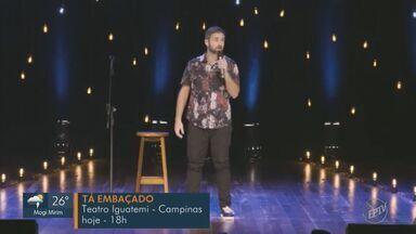 'Em Cena' apresenta stand-up, música e teatro na região de Campinas - Helen Sacconi mostra a programação para o fim de semana.