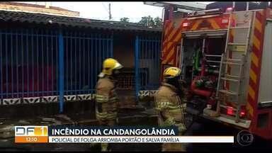 Policial de folga salva família de incêndio na Candangolândia - Suspeita de que uma vela acesa tenha provocado as chamas.