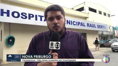 Nova Friburgo tem 3 casos suspeitos de coronavírus em investigação - O repórter Barney Campos traz mais informações.
