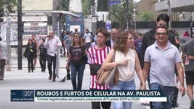 Roubos e furtos de celular crescem 47% em janeiro na Avenida Paulista - O crescimento dos crimes é comparado com o mesmo período de 2019.