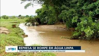 Polícia investiga rompimento de represa em Água Limpa - Investigação quer saber se houve crime ambiental.