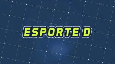 Assista à íntegra do Esporte D desta quarta-feira, 04/03 - Programa exibido em 04/03/2020.