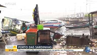 Porto das Sardinhas fica destruído após chuva forte e efeitos da maré alta - Pescadores e marisqueiras não têm condições de trabalhar no local, que fica no bairro de Plataforma, no Subúrbio Ferroviário.