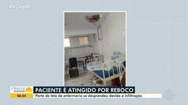 Paciente é atingido por reboco de hospital - Parte de teto de enfermaria se desprendeu devido à infiltração.
