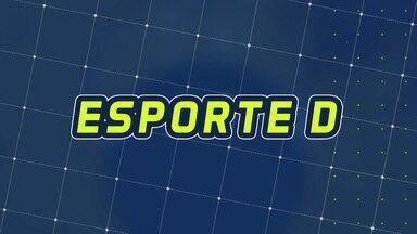 Assista à íntegra do Esporte D desta quinta-feira, 12/03 - Programa exibido em 12/03/2020.