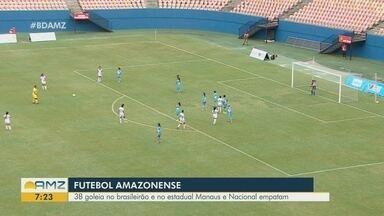 Acompanhe o giro do Futebol Amazonense - 3B goleia no Brasileiro e no estadual Manaus e Nacional empatam.