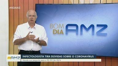 Infectologista do AM esclarece dúvidas sobre o Covid-19 - Antônio Magela responde perguntas de telespectadores.