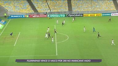 Fluminense vence o Vasco por 2 x 0 no Maracanã vazio - Fluminense vence o Vasco por 2 x 0 no Maracanã vazio