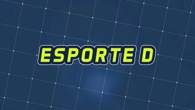 Assista à íntegra do Esporte D desta segunda-feira, 16/03 - Programa exibido em 16/03/2020.
