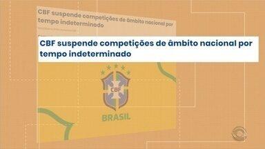 CBF suspende campeonatos nacionais - Jogo do Xavante pela Copa do Brasil foi adiado e ainda não tem data definida.