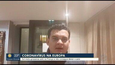 Coronavírus na Europa: Sul-mato-grossense está na França e não consegue deixar o país - Coronavírus na Europa: Sul-mato-grossense está na França e não consegue deixar o país