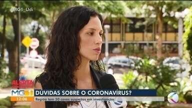 Infectologista de Uberlândia orienta sobre como evitar o avanço do coronavírus - Nas regiões do Triângulo Mineiro e Alto Paranaíba, já são dois casos confirmados da doença (em Uberlândia e Patrocínio), e 50 casos suspeitos em investigação.