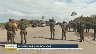 Fronteiras amazônicas são fechadas - Medida é forma para evitar disseminação do novo coronavírus.