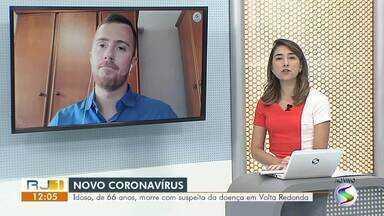 Idoso morre com suspeita de coronavírus em Volta Redonda - Resultado do exame para comprovar causa da morte pode sair em até sete dias. Irmã do idoso também está internada e teve material enviado para análise.