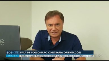 Pronunciamento de Jair Bolsonaro repercute no meio científico e político do Paraná - O presidente contrariou especialistas e autoridades de saúde no Brasil e no Mundo, que têm dito que ficar em casa é a melhor forma de evitar que o novo coronavírus se espalhe.