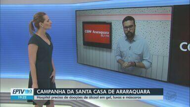 Santa Casa de Araraquara faz campanha para receber doação de álcool gel, luvas e máscaras - Hospital também está aceitando dinheiro para combater o coronavírus.
