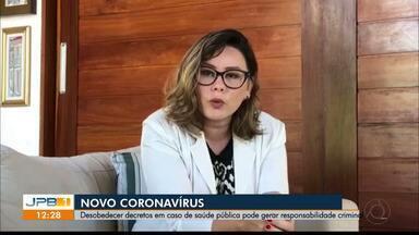 Desobedecer descretos oficiais sobre o novo coronavírus gerar crime de responsabilidade - Especialista explica no JPB1, as novas regras de saúde pública.