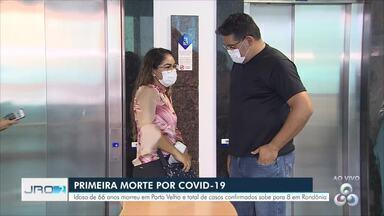 Governo confirma primeira morte por coronavírus em Rondônia - Idosa de 66 anos morreu no Cemetron em Porto Velho no fim de semana. Morte foi confirmada pela Sesau nesta segunda-feira (30).