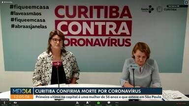 Curitiba confirma uma morte por coronavírus - Primeira vítima na capital é uma mulher de 56 anos que esteve em São Paulo.