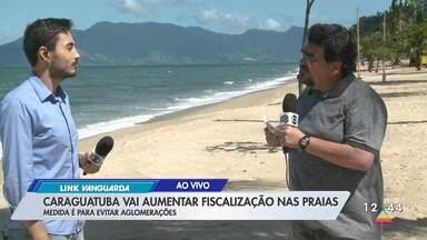 Caraguatatuba vai aumentar fiscalização nas praias - Medida é para evitar aglomerações.