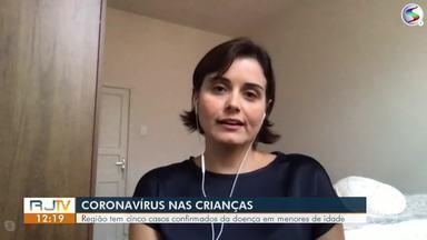 Pediatra fala sobre cuidados para evitar coronavírus em crianças - Sul do Rio tem cinco casos confirmados em crianças entre 28 dias e 7 anos.