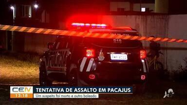 Tentativa de assalto termina em morte em Pacajus - Saiba mais no g1.com.br/ce