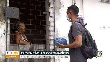 Voluntários distribuem máscaras nas comunidades - Saiba mais no g1.com.br/ce