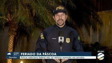 Polícia Rodoviária Federal não vai realizar operação nas estradas no feriado da Páscoa - Devido a diminuição do fluxo com a pandemia do novo coronavírus